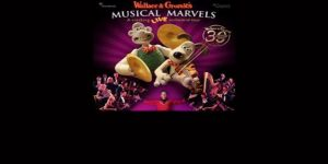 Wallace and Gromit's musical marvels The Hexagon theatre reading berkshire june 2019